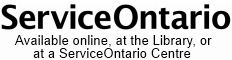 ServiceOntario Available online, at the Library, or at a ServiceOntario Centre
